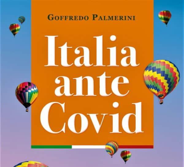 Italia ante Covid. Libro di Goffredo Palmerini