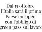Decreto GreenPass spariscono sanzioni nel documento approvato l'altra notte. Cosa cambia dal 15 ottobre